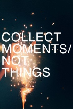 Collect moment not things